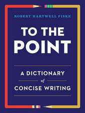 To the Point – A Dictionary of Concise Writing