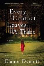 Every Contact Leaves A Trace – A Novel