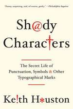 Shady Characters – The Secret Life of Punctuation, Symbols, and Other Typographical Marks