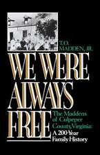 We Were Always Free:  A 200-Year Family History