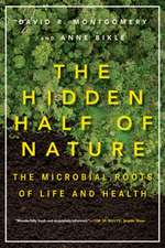 The Hidden Half of Nature – The Microbial Roots of Life and Health