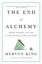 The End of Alchemy – Money, Banking, and the Future of the Global Economy