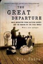 The Great Departure – Mass Migration from Eastern Europe and the Making of the Free World
