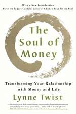 The Soul of Money – Transforming Your Relationship with Money and Life