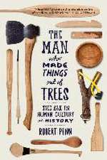The Man Who Made Things Out of Trees – The Ash in Human Culture and History