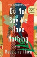 Do Not Say We Have Nothing – A Novel