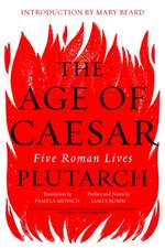 The Age of Caesar – Five Roman Lives