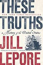 These Truths – A History of the United States