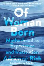 Of Woman Born – Motherhood as Experience and Institution