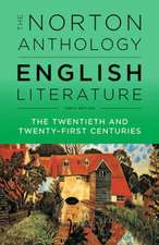 The Norton Anthology of English Literature – The Twentieth and Twenty–First Centuries 10th Edition, Vol F