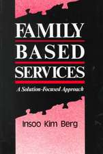 Family Based Services – A Solution–Focused Approach