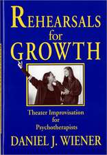 Rehearsals for Growth – Theater Improvisation for Psychotherapists