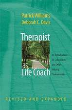 Therapist as Life Coach – An Introduction for Counselors and Other Helping Professionals Revised  and Expanded