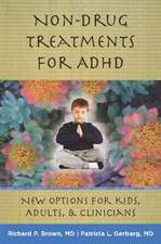 Non–Drug Treatments for ADHD – New Options for Kids, Adults, and Clinicians