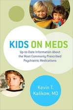 Kids on Meds – Up–to–Date Information About the Most Commonly Prescribed Psychiatric Medications