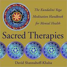 Sacred Therapies – The Kundalini Yoga Meditation Handbook for Mental Health