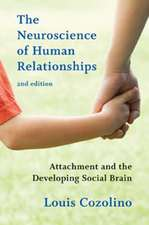 The Neuroscience of Human Relationships  – Attachment and the Developing Social Brain 2e