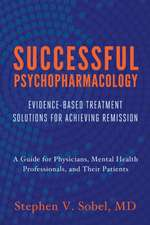 Successful Psychopharmacology – Evidence–Based Treatment Solutions for Achieving Remission