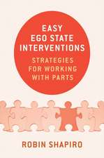 Easy Ego State Interventions – Strategies for Working With Parts