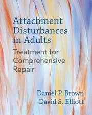 Attachment Disturbances in Adults – Treatment for Comprehensive Repair