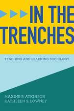In the Trenches – Teaching and Learning Sociology