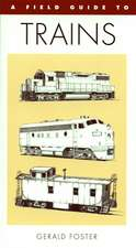 A Field Guide to Trains of North America