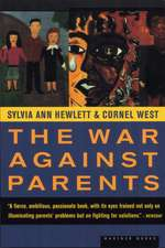 The War Against Parents: What We Can Do for America's Beleaguered Moms and Dads