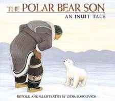 The Polar Bear Son: An Inuit Tale