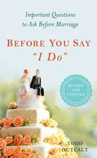 Before You Say I Do:  Important Questions to Ask Before Marriage
