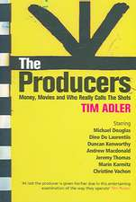 The Producers:  Money, Movies and Who Really Calls the Shots