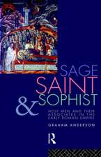 Sage, Saint and Sophist:  Holy Men and Their Associates in the Early Roman Empire