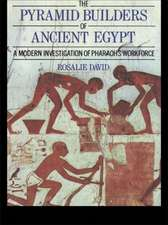 Pyramid Builders of Ancient Egypt:  A Modern Investigation of Pharaohs Workforce