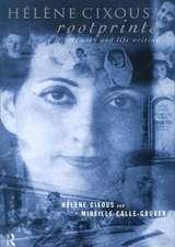Cixous, H: Helene Cixous, Rootprints