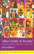 'Other Kinds of Dreams':  Black Women's Organisations and the Politics of Transformation