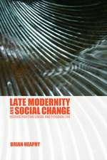 Heaphy, B: Late Modernity and Social Change