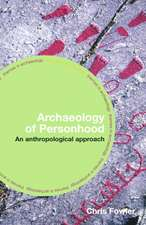 Fowler, C: The Archaeology of Personhood