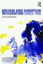 Britain and European Integration Since 1945:  On the Sidelines