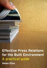 Effective Press Relations for the Built Environment:  A Practical Guide