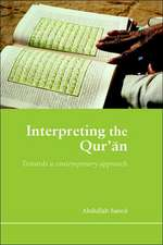Interpreting the Qur'an:  Towards a Contemporary Approach