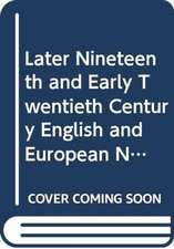 Later Nineteenth and Early Twentieth Century English and European Novelists