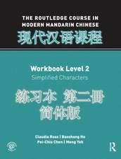 The Routledge Course in Modern Mandarin Chinese Workbook, Level 2:  Simplified Characters [With 2 CDs]