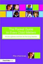 The Pocket Guide to Every Child Matters:  An At-A-Glance Overview for the Busy Teacher