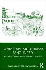Lanscape Modernism Renounced:  The Career of Christopher Tunnard (1910-1979)