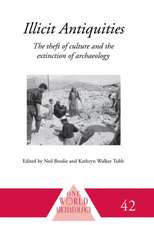 Illicit Antiquities:  The Theft of Culture and the Extinction of Archaeology