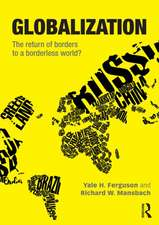 Globalization:  The Return of Borders to a Borderless World?