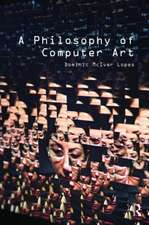 A Philosophy of Computer Art. Dominic Lopes