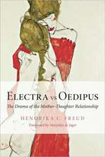 Electra Vs Oedipus:  The Drama of the Mother Daughter Relationship