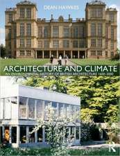 Architecture and Climate:  An Environmental History of British Architecture 1600 2000