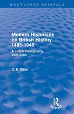 Modern Historians on British History 1485-1945 (Routledge Revivals):  A Critical Bibliography 1945-1969