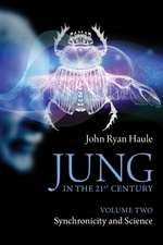 Jung in the 21st Century Volume Two:  Synchronicity and Science